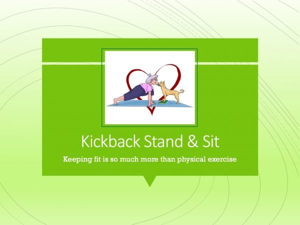 Kickback Stand and Sit